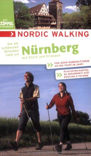 9783899872583: Nordic Walking - Die schönsten Strecken rund um Nürnberg