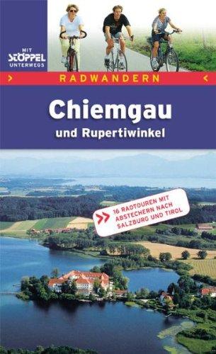 9783899874105: Chiemgau und Rupertiwinkel. Radwandern: 16 Radtouren mit Abstechern nach Salzburg und Tirol
