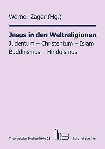 9783899911282: Jesus in den Weltreligionen: Judentum - Christentum - Islam - Buddhismus - Hinduismus