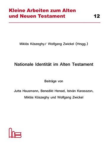 9783899911718: Nationale Identität im Alten Testament: Beiträge von Jutta Hausmann, Benedikt Hensel, Istvàn Karasszon, Miklós Köszeghy und Wolfgang Zwickel