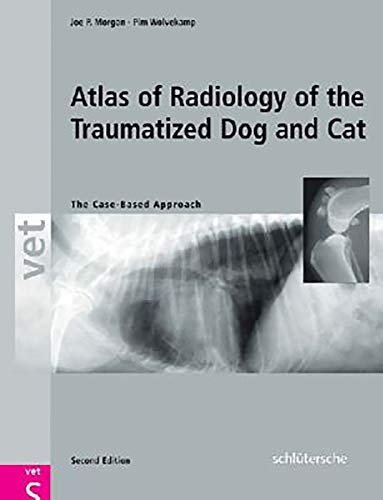 9783899930085: An Atlas of Radiology of the Traumatized Dog and Cat: The Case-Based Approach, Second Edition