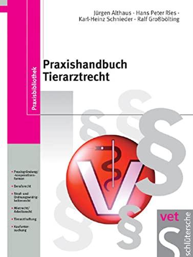 Praxishandbuch Tierarztrecht: Althaus, Jürgen /