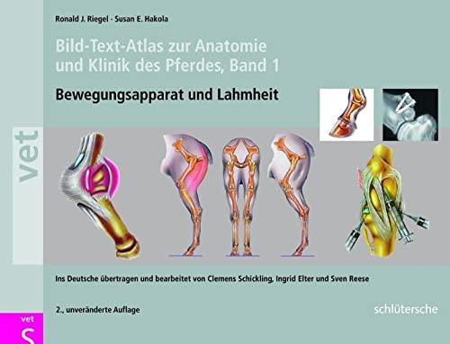 9783899930290: Bild-Text-Atlas zur Anatomie und Klinik des Pferdes Band 1. Bewegungsapparat und Lahmheit (Schlütersche Vet)
