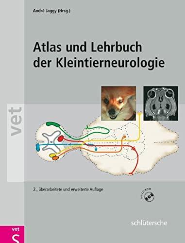 Atlas und Lehrbuch der Kleintierneurologie: Andr� Jaggy