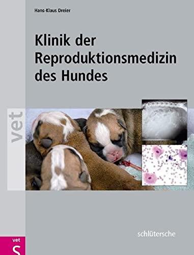 9783899930610: Klinik der Reproduktionsmedizin des Hundes: Mit DVD-Video zur vaginalendoskopischen Untersuchung