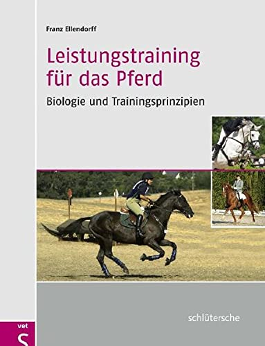 Leistungstraining für das Pferd: Franz Ellendorff