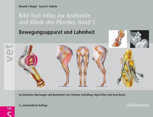 9783899930733: Bild-Text-Atlas zur Anatomie und Klinik des Pferdes: Band 1 Bewegungsapparat und Lahmheiten