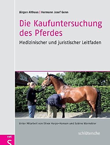 Die Kaufuntersuchung des Pferdes: Althaus, Jürgen /
