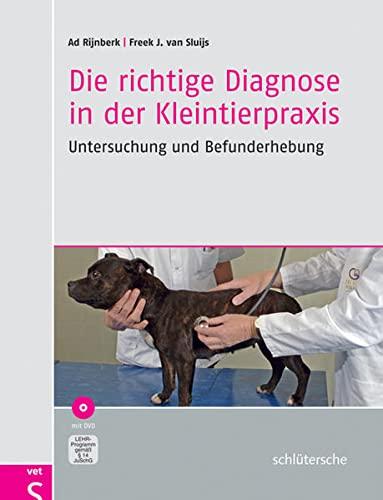 Die richtige Diagnose in der Kleintierpraxis: Ad Rijnberk
