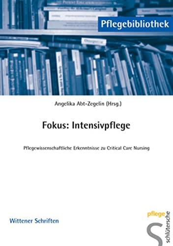 9783899931082: Fokus: Intensivpflege: Pflegewissenschaftliche Erkenntnisse zu Critical Care Nursing