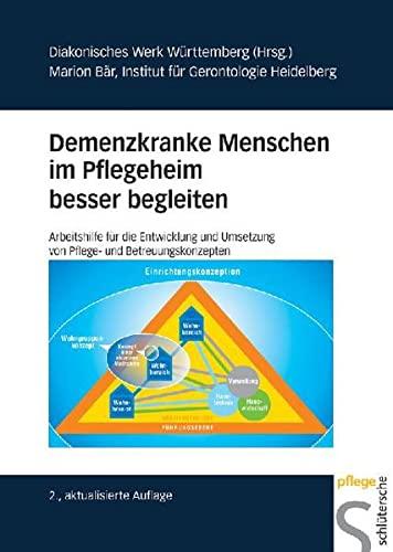 9783899931945: Demenzkranke Menschen im Pflegeheim besser begleiten: Arbeitshilfen für die Entwicklung und Umsetzung von Pflege- und Betreuungskonzepten