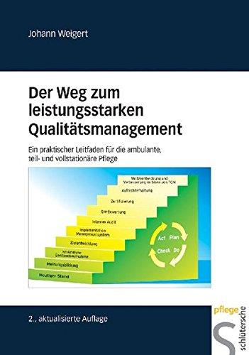 9783899932065: Der Weg zum leistungsstarken Qualitätsmanagement: Ein praktischer Leitfaden für die ambulante, teil- und vollstationäre Pflege