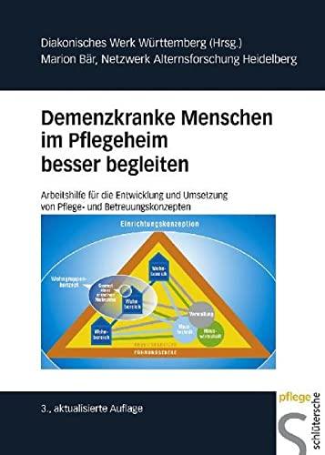 9783899932546: Demenzkranke Menschen im Pflegeheim besser begleiten: Arbeitshilfen für die Entwicklung und Umsetzung von Pflege- und Betreuungskonzepten