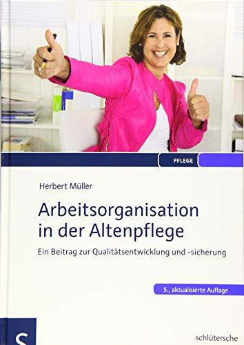 Arbeitsorganisation in der Altenpflege: Herbert M�ller