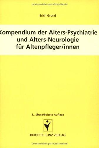 9783899934014: Kompendium der Altes-Psychiatrie und Alters-Neurologie für Altenpfleger/innen.
