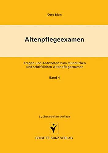 9783899934069: Altenpflegeexamen Bd. 4: Fragen und Antworten zum m�ndlichen und schriftlichen Altenpflegeexamen. Staatsb�rgerkunde, Rechts-, Berufs- und Gesetzeskunde