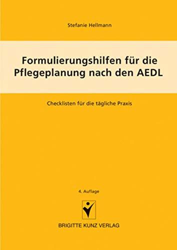 Formulierungshilfen für die Pflegeplanung nach den AEDL.: Hellmann, Stefanie