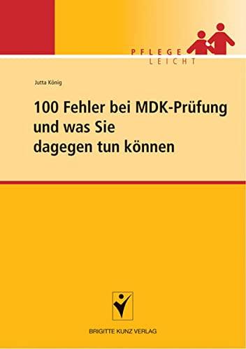 9783899934274: 100 Fehler bei der MDK-Prüfung und was Sie dagegen tun können