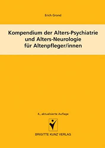 9783899934328: Kompendium der Alters-Psychiatrie und Alters-Neurologie für Altenpfleger/innen