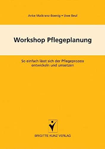 Workshop Pflegeplanung. So einfach lässt sich der: Uwe Beul, Anke