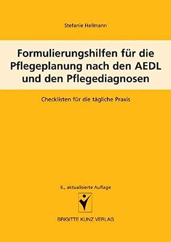 Formulierungshilfen für die Pflegeplanung nach den AEDL: Stefanie Hellmann