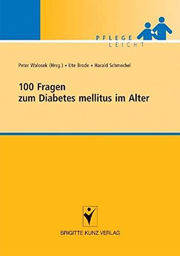 9783899934854: 100 Fragen zum Diabetes mellitus im alter