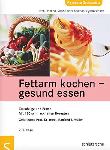 9783899935141: Fettarm kochen - gesund essen: Grundzüge und Praxis. Mit 180 schmackhaften Rezepten