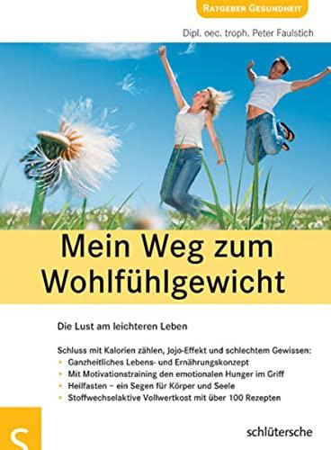 9783899935349: Mein Weg zum Wohlfühlgewicht: Die Lust am leichteren Leben