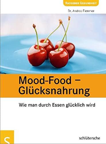 9783899935691: Mood-Food - Gl�cksnahrung: Wie man durch Essen gl�cklich wird