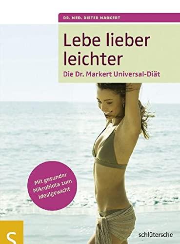 Lebe lieber leichter - Die Dr. Markert Universal-Diät - Markert, Dr. med. Dieter