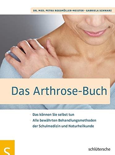 9783899936315: Das Arthrose-Buch: Empfohlen von der Deutschen Arthrose-Hilfe e.V. Das können Sie selbst tun. Alle bewährten Behandlungsmethoden der Schulmedizin und Naturheilkunde