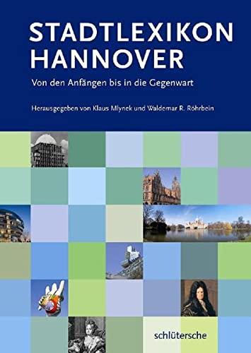 Stadtlexikon Hannover: Von den Anfangen bis in die Gegenwart