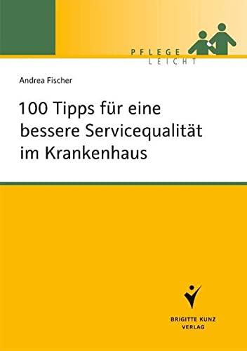9783899937701: 100 Tipps f�r eine bessere Servicequalit�t im Krankenhaus