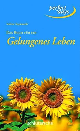 9783899938029: Das Buch für ein Gelungenes Leben