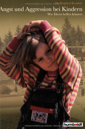 9783899940756: Angst und aggression bei Kindern: Wie Eltern helfen können