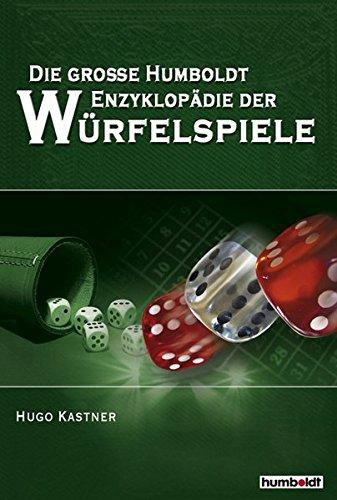 9783899940879: Die große Humboldt Enzyklopädie der Würfelspiele: Die ersten 5000 Jahre