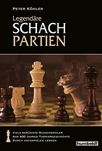 9783899941265: 100 legend�re Schachpartien: Viele ber�hmte Schachspieler aus 400 Jahren Turniergeschichte. Durch Nachspielen lernen
