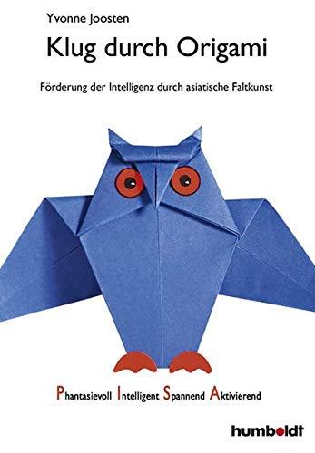 9783899941302: Klug durch Origami: Förderung der Intelligenz durch asiatische Faltkunst