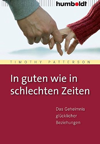 9783899941562: In guten wie in schlechten Zeiten: Das Geheimnis glücklicher Beziehungen