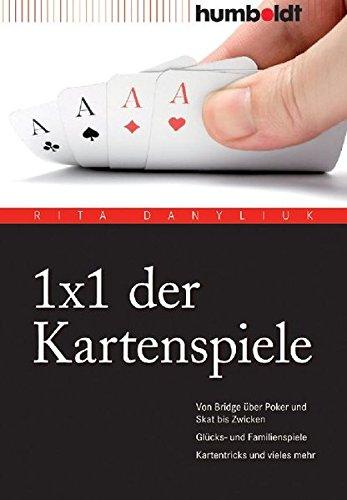 9783899941883: 1 x 1 der Kartenspiele: Von Bridge über Poker und Skat bis Zwicken. Glücks- und Familienspiele. Kartentricks und vieles mehr