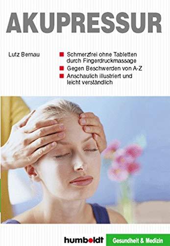 9783899948653: Akupressur: Schmerzfrei ohne Tabletten. Gegen Beschwerden von A-Z