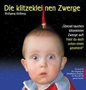 9783899950618: Die klitzekleinen Zwerge - Das Bilderbuch.