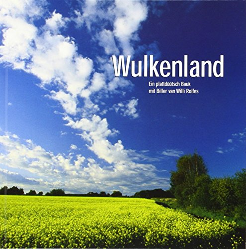 WulkenLand: Een plattdüütsch Bauk mit Biller