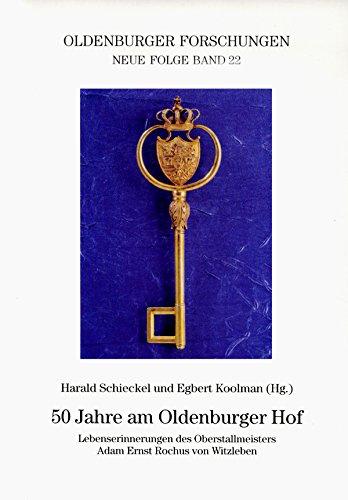 9783899953107: 50 Jahre am Oldenburger Hof: Lebenserinnerungen des Oberstallmeisters Adam Ernst Rochus von Witzleben