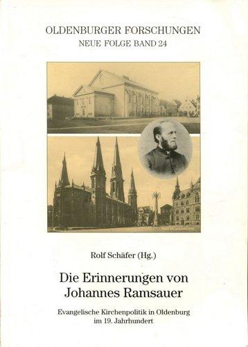 9783899954371: Die Erinnerungen von Johannes Ramsauer: Evangelische Kirchenpolitik in Oldenburg im 19. Jahrhundert