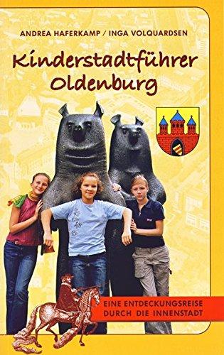 9783899959178: Kinderstadtführer Oldenburg: Eine Entdeckungsreise durch die Innenstadt