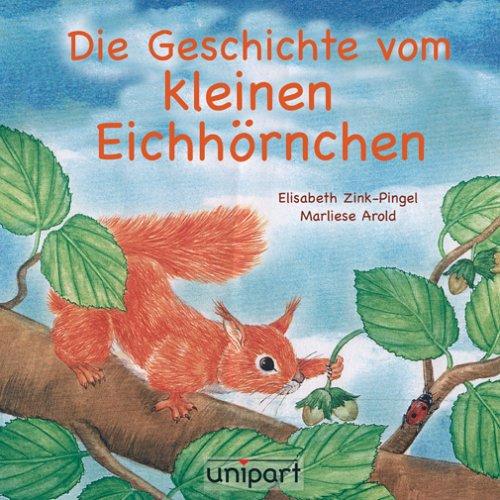 9783899964707: Die Geschichte vom kleinen Eichh�rnchen