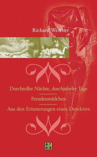 Durchtollte Nächte, durchjubelte Tage / Freudenmädchen /: Richard Werther