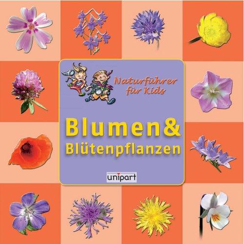 9783899967449: Naturführer für Kids - Blumen und Blütenpflanzen