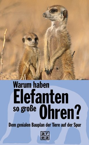 9783899968569: Warum haben Elefanten so große Ohren? Dem genialen Bauplan der Tiere auf der Spur